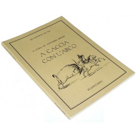 Libro A Caccia Con L'Arco V.Brizzi